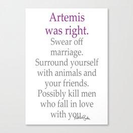 Artemis Was Right Canvas Print