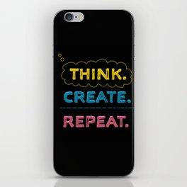 Think. Create. Repeat.  iPhone Skin