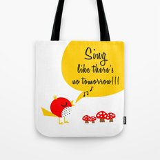 SING LIKE THERE'S NO TOMORROW!!! Tote Bag