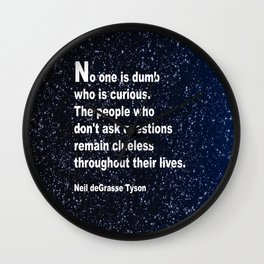Neil deGrasse Tyson's quote Wall Clock