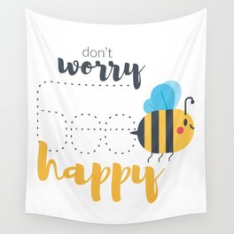 Don't worry BEE happy! Wall Tapestry