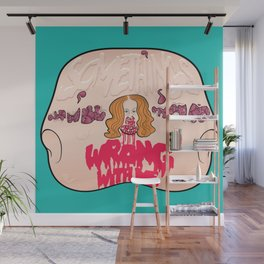 'Somethings Wrong With Me' Print Wall Mural