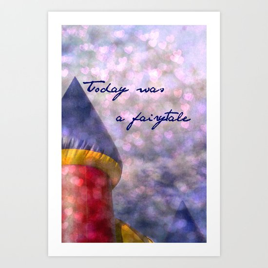 Today Was A Fairytale Art Print