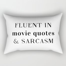 Fluent in Sarcasm Rectangular Pillow