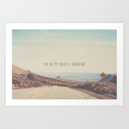 you are my greatest adventure ... Art Print