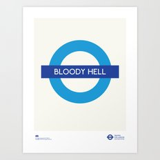 Bloody Hell | TFL Art Print