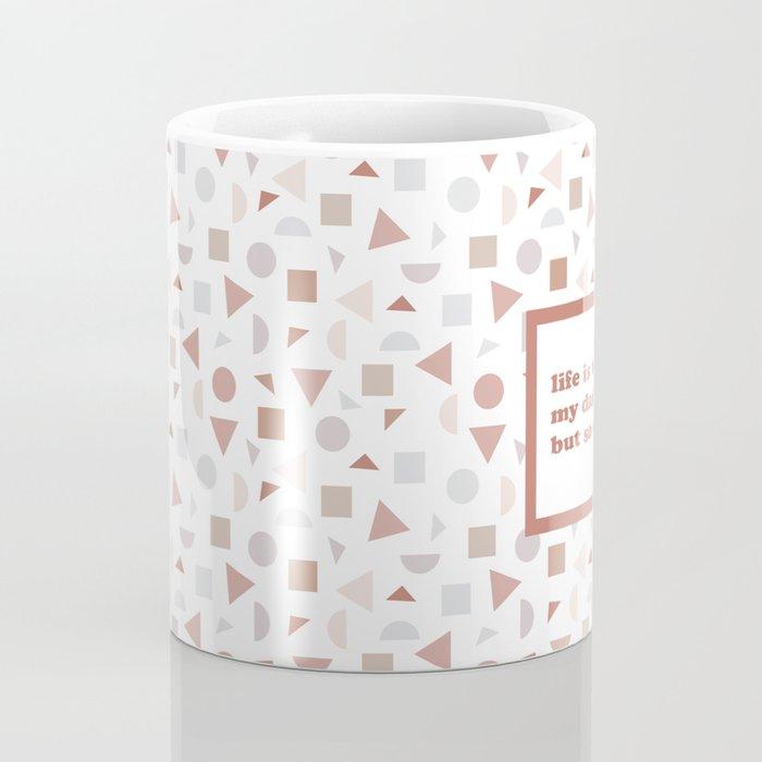 Life is Tough but so are You Coffee Mug