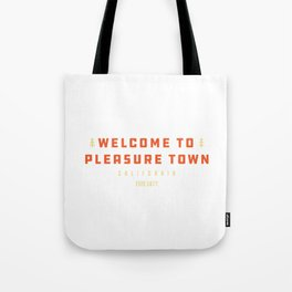 Pleasure Town CA Tote Bag