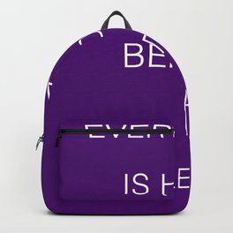 Everything is hard before it is easy Backpack
