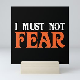 I Must Not Fear Mini Art Print