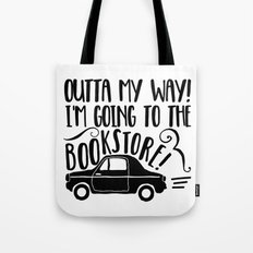 Outta My Way! Tote Bag