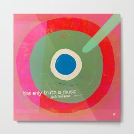 Music - the only truth Metal Print