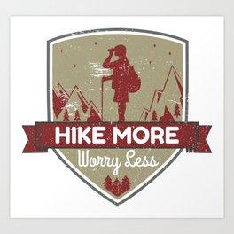 Hike More Worry Less Art Print