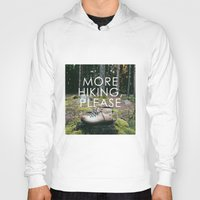 hiking Hoodies featuring More Hiking, Please by Bennifer Penningroth
