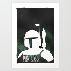Don't You Forget About Boba Fett Art Print