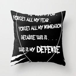 My Defense Throw Pillow