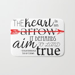 THE HEART IS AN ARROW | SIX OF CROWS BY LEIGH BARDUGO Bath Mat