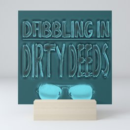 Dabbling in Dirty Deeds Blue Green Typography Mini Art Print