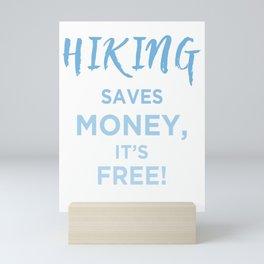 Hiking Saves Money, It's Free! wb Mini Art Print