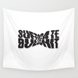 Suffocate Bullshit Wall Tapestry