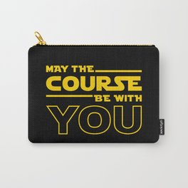 May The Course Be With You Carry-All Pouch