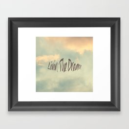 Livin The Dream Framed Art Print