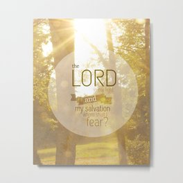 the Lord is my light... Metal Print