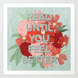 Read Until You Feel Better Art Print