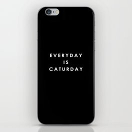 Everyday is Caturday iPhone Skin