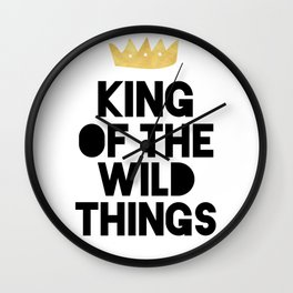 KING OF THE WILD THINGS Wall Clock