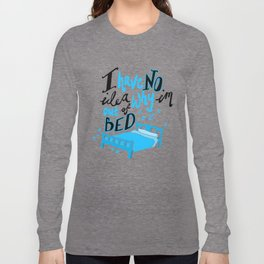 out of bed Long Sleeve T-shirt
