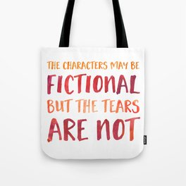 The Characters May Be Fictional But The Tears Are Not - Red/Orange Tote Bag