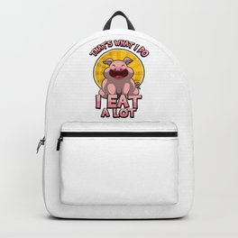 That's What I Do - I Eat A Lot - Piglet Backpack