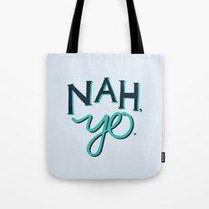 NAH, YO Tote Bag