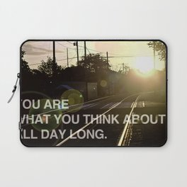 You Are What You Think About All Day Long Laptop Sleeve