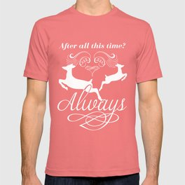 After all this time? Always T-shirt