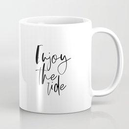 Enjoy The Ride, Travel Print, Printable Quote, Adventure Quote, Inspirational Print Coffee Mug
