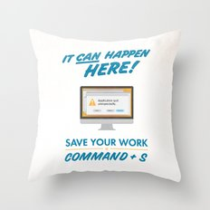 It Can Happen Here - Save Your Work! - Mac Version Throw Pillow