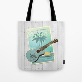 Life is better with an ukulele Tote Bag