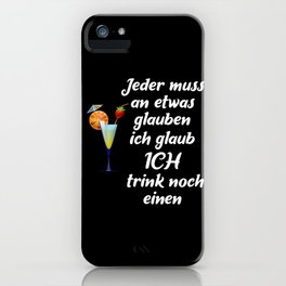 Believe In The Next Drink iPhone Case