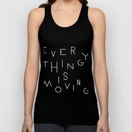 Everything is moving Unisex Tank Top