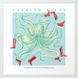 Tangled tales - Octopus in little red riding boots Art Print
