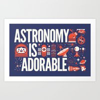 astronomy Art Prints featuring ASTRONOMY IS ... by KOMBOH