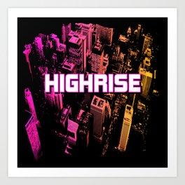HIGH RISE Art Print