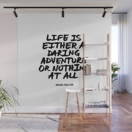 Life is either a daring adventure or nothing at all Helen Keller Quote Hand Letter Type Word Black Wall Mural