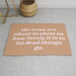 how lovely to let dead things go Rug