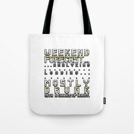 Weekend Forecast Mostly Drunk Chance Horny Tote Bag