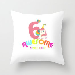 Awesome Since 2012 Unicorn 6th Birthday Anniversaries Throw Pillow