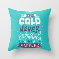 risa rodil Throw Pillows featuring Cold Never Bothered Me Anyway by Risa Rodil