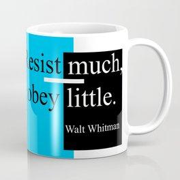 Resist much, obey little Coffee Mug
